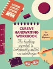 Cursive Handwriting Workbook for Adults Beginners: Improve your cursive handwriting & practice penmanship workbook for adults Cursive writing practice Cover Image