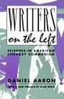 Writers on the Left: Episodes in American Literary Communism (Morningside Books) Cover Image
