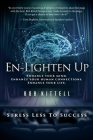En-Lighten Up: Enhance Your Mind. Enhance Your Human Connections. Enhance Your Life. Cover Image