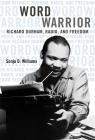 Word Warrior: Richard Durham, Radio, and Freedom (New Black Studies Series) Cover Image