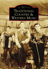 Traditional Country & Western Music (Images of America) Cover Image