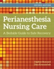 Perianesthesia Nursing Care: A Bedside Guide for Safe Recovery Cover Image