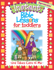 For Toddlers: God Takes Care of Me (Instant Bible Lessons) Cover Image