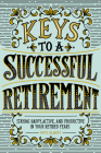 Keys to a Successful Retirement: Staying Happy, Active, and Productive in Your Retired Years Cover Image