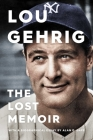 Lou Gehrig: The Lost Memoir Cover Image