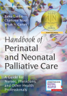 Handbook of Perinatal and Neonatal Palliative Care: A Guide for Nurses, Physicians, and Other Health Professionals Cover Image