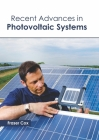 Recent Advances in Photovoltaic Systems Cover Image