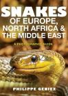 Snakes of Europe, North Africa and the Middle East: A Photographic Guide Cover Image