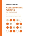 Collaborative Writing Playbook: An Instructor's Guide to Designing Writing Projects for Student Teams Cover Image