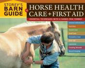 Storey's Barn Guide to Horse Health Care + First Aid Cover Image