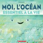 Moi, l'Océan: Essentiel À La Vie Cover Image