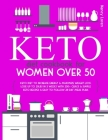 Keto Diet Cookbook for Women Over 50: Keto Diet To Increase Energy & Maximize Weight-loss. Lose Up To 20lbs in 3 Weeks With 200+ Quick & Simple Keto R Cover Image