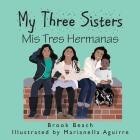My Three Sisters: Mis Tres Hermanas Cover Image