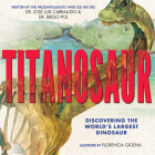 Titanosaur: Discovering the World's Largest Dinosaur Cover Image