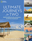 Ultimate Journeys for Two: Extraordinary Destinations on Every Continent Cover Image