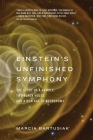 Einstein's Unfinished Symphony: The Story of a Gamble, Two Black Holes, and a New Age of Astronomy Cover Image