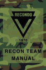 RECONDO Recon Team Manual: Vietnam - 1970 Cover Image