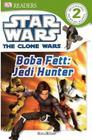 Boba Fett: Jedi Hunter (DK Readers: Level 2) Cover Image