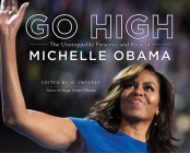 Go High: The Unstoppable Presence and Poise of Michelle Obama Cover Image