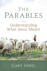 The Parables: Understanding What Jesus Meant Cover Image