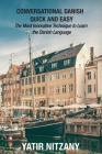 Conversational Danish Quick and Easy: The Most Innovative Technique to Learn the Danish Language Cover Image