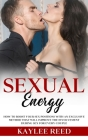 Sexual Energy: How To Boost your Sex Positions with an Exclusive Method that Will Improve the Involvement During Sex For Every Couple Cover Image