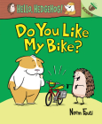 Do You Like My Bike?: An Acorn Book (Hello, Hedgehog! #1) (Library Edition) Cover Image
