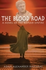 The Blood Road: A Novel of the Roman Empire Cover Image