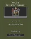 Maine Revised Statutes 2020 Edition Title 23 Transportation Cover Image