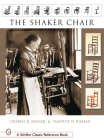 The Shaker Chair (Schiffer Classic Reference Books) Cover Image