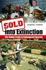 Sold Into Extinction: The Global Trade in Endangered Species (Global Crime and Justice) Cover Image