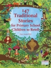 147 Traditional Stories for Primary School Children to Retell Cover Image