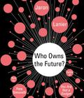 Who Owns the Future? Cover Image