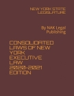 Consolidated Laws of New York Executive Law 2020-2021 Edition: By NAK Legal Publishing Cover Image