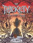 The Thickety #4: The Last Spell Cover Image