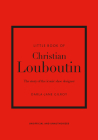 Little Book of Christian Louboutin: The Story of the Iconic Shoe Designer Cover Image
