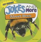 Jokes and More about Bees (Just Kidding!) Cover Image