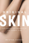 Original Skin: Exploring the Marvels of the Human Hide Cover Image