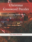 Christmas Crossword Puzzles: A Stocking Stuffer Book (Volume 1 #2020) Cover Image