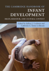 The Cambridge Handbook of Infant Development: Brain, Behavior, and Cultural Context (Cambridge Handbooks in Psychology) Cover Image