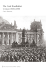 The Lost Revolution: Germany 1918 to 1923 (International Socialism) Cover Image