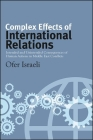 Complex Effects of International Relations: Intended and Unintended Consequences of Human Actions in Middle East Conflicts Cover Image