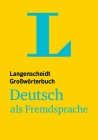Langenscheidt Grosswoerterbuch Deutsch ALS Fremdsprache - Monolingual German Dictionary (German Edition) Cover Image