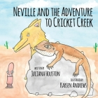 Neville and the Adventure to Cricket Creek Cover Image