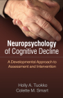 Neuropsychology of Cognitive Decline: A Developmental Approach to Assessment and Intervention Cover Image