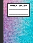 GAMSAT Quotes: Record ideas generated from quotes and themes covered for the GAMSAT Written communication section - Large (8.5 x 11 i Cover Image