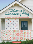 Welcome to Woodberry Way: An Inviting Collection of Delightful Quilts Cover Image