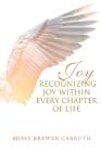 Joy: Recognizing Joy within Every Chapter of Life Cover Image