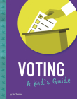 Voting: A Kid's Guide Cover Image
