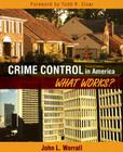 Crime Control in America: What Works? Cover Image